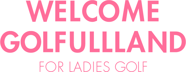 WELCOME GOLFULLLAND FOR Ladies golf
